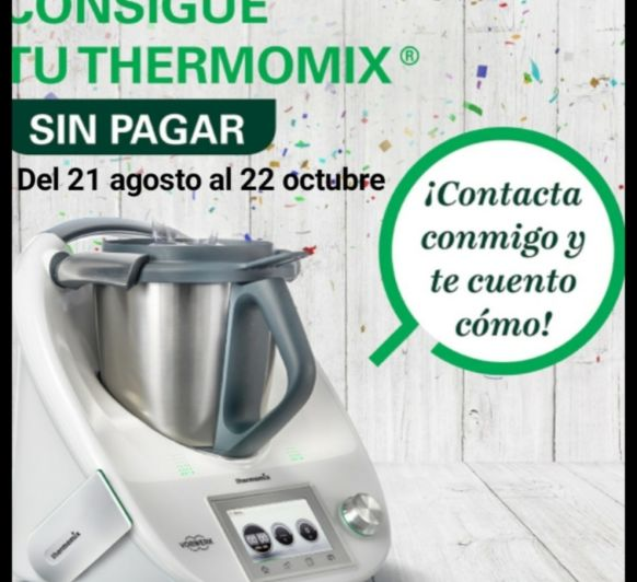 ¡¡¡Consigue tu Thermomix® sin pagar!!!